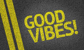 Good Vibes! written on the road — Stock Photo