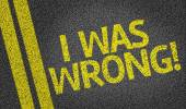 I was Wrong! — Stock Photo