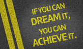 If you can Dream it, you can Achieve it! — Stock Photo