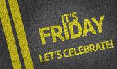 It's Friday, Let's Celebrate! — Stock Photo