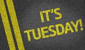 It's Tuesday! — Stock Photo