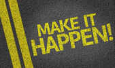 Make It Happen! written on the road — Foto de Stock