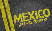Mexico, Siempre Contigo! written on the road, always with you — Stock Photo