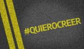 QuieroCreer written on the road (in spanish) — Stock Photo