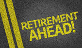 Retirement Ahead written on the road — Stock Photo