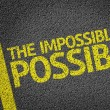 The Impossible is Possible written on the road — Stock Photo #54652125