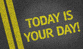 Today is Your Day written on the road — Stock Photo