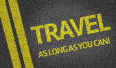 Travel As Long As You Can! written on the road — Stock Photo
