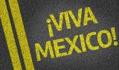 Viva Mexico written on the road — Stock Photo