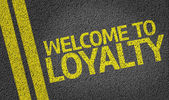 Welcome to Loyalty written on the road — Stock Photo
