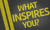 What Inspires You? written on the road — Stock Photo