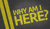 Why Am I Here? written on the road — Stock Photo