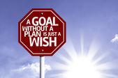 Een doel zonder een Plan Is slechts een wens rode ondertekenen — Stockfoto