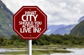 What City Should You Actually Live In? red sign — Stock Photo