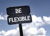 Be Flexible  sign — Stock Photo