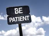 Be Patient  sign — Stock Photo