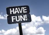 Have Fun! sign — Stock Photo