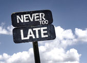 Never too Late sign — Stock Photo