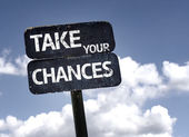 Take your chances   sign — Stock Photo