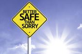 Better Safe Than Sorry road sign — Stock Photo