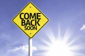 Come Back Soon road sign — Stock Photo