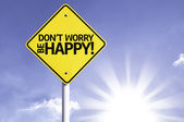 Don't Worry, Be Happy! road sign — Stock Photo