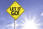 Let It Go road sign — Stock Photo