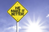 We make it better  road sign — Stock Photo