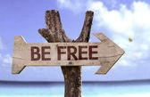 Be Free wooden sign — Stock Photo