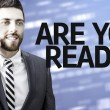 Business man with the text Are you Ready? in a concept image — 图库照片 #54813307