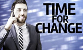 Business man with the text Time For Change in a concept image — Stock Photo