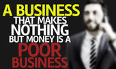 A Business That Makes Nothing but Money is a Poor Business — Stock Photo
