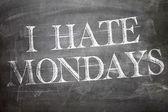 I Hate Mondays written on board — Stock Photo