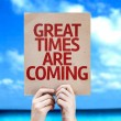 Great Times Are Coming card — Stock Photo #59671437