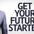 Get Your Future Started written with a business man — Stock Photo #59672575