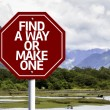 Find A Way Or Make One written on red road sign — Stock Photo #59673693