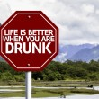 Life Is Better When You Are Drunk red sign — Stock Photo #59673871
