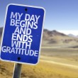 My Day Begins and Ends With Gratitude sign — Stock Photo #59674839