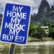 ������, ������: My Home My Music My Rules sign