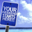 Your Weekend Starts Here!!! sign — Stock Photo #59677229