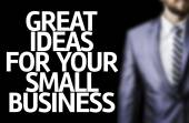 Business man with the text Great Ideas For Your Small Business — Stock Photo