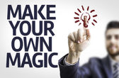 Board with text: Make Your Own Magic — Stock Photo