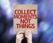 Collect Moments Not Things — Stock Photo