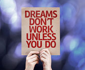 Dreams Don't Work Unless You Do written — Stock Photo