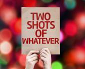 Two Shots Of Whatever written on colorful background — Stock Photo