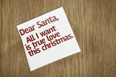 Dear Santa, All I Want is True Love This Christmas on Paper Note — Foto Stock