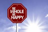 Be Whole Be Happy written on red road sign — Stock Photo