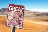 Great Things Never Came From Comfort Zones sign — Stock Photo