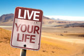 Live Your Life sign — Stock Photo