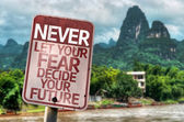 Never Let Your Fear Decide your Future sign — Stock Photo
